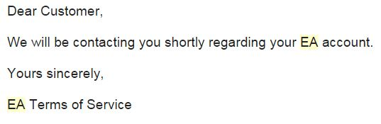 Estimado cliente, Nos pondremos en contacto con usted en breve con respecto a su cuenta de EA.